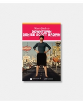 YOUR GUIDE TO DOWNTOWN - DENISE SCOTT BROWN