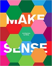 MAKE SENSE - ARCHITECTURE BY WHITE